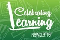 Celebrating Learning Newsletters