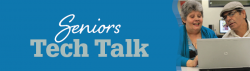 Seniors Tech Talk