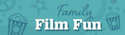 Family Film Fun